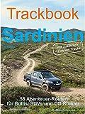 Trackbook Sardinien 2. Auflage: 55 Abenteuer-Routen für Bullis, SUVs und Off-Roader