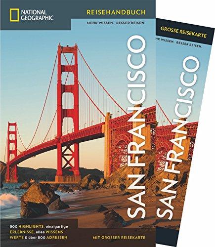 NATIONAL GEOGRAPHIC Reisehandbuch San Francisco: Der ultimative Reiseführer für alle Traveler. Mit über 500 Adressen und praktischer Faltkarte zum Herausnehmen. (NG_Reiseführer)