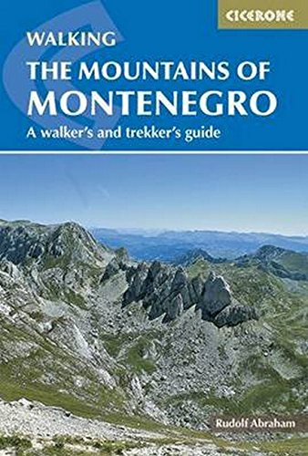 The Mountains of Montenegro: A Walker's and Trekker's Guide (Cicerone Walking Guide)