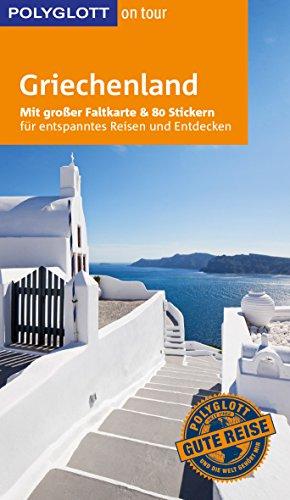 POLYGLOTT on tour Reiseführer Griechenland: Mit großer Faltkarte und 80 Stickern