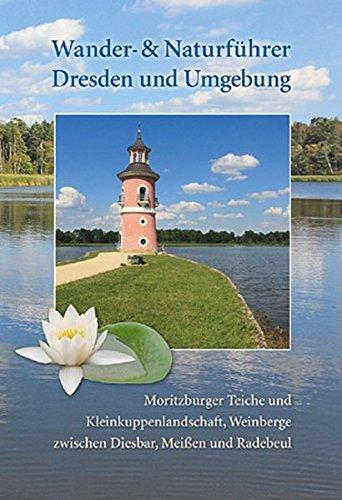 Wander- und Naturführer Dresden und Umgebung Band 3: Wanderführer Dresden – Moritzburg, Radebeul, Meißen