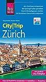 Reise Know-How CityTrip Zürich: Reiseführer mit Stadtplan und kostenloser Web-App