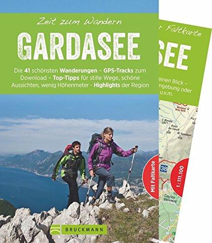 Bruckmann Wanderführer: Zeit zum Wandern Gardasee. 41 Wanderungen, Bergtouren und Ausflugsziele rund um den Gardasee. Mit Wanderkarte zum Herausnehmen.