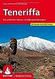 Teneriffa: Die schönsten Küsten- und Bergwanderungen. 84 Touren mit GPS-Tracks (Rother Wanderführer)