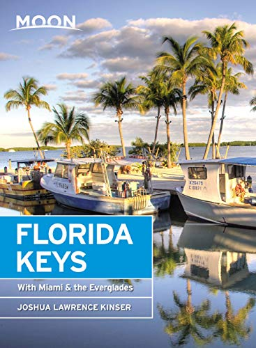 Moon Florida Keys: With Miami & the Everglades (Travel Guide) (English Edition)