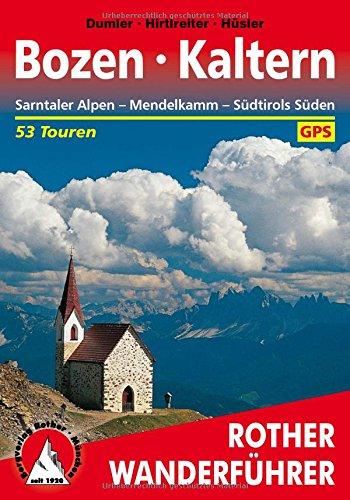 Bozen - Kaltern: Sarntaler Alpen - Mendelkamm - Südtirols Süden. 53 Touren. Mit GPS-Tracks (Rother Wanderführer)