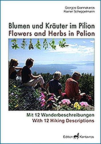 Blumen und Kräuter im Pilion - Flowers and Herbs in Pelion: Mit 12 Wanderbeschreibungen - With 12 Hiking Descriptions