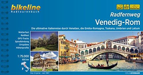 Radfernweg Venedig-Rom: Die ultimative Italienreise durch Venetien, die Emilia-Romagna, Toskana, Umbrien und Latium, 900 km (Bikeline Radtourenbücher)