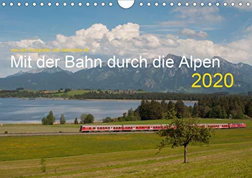 Mit der Bahn durch die Alpen (Wandkalender 2020 DIN A4 quer)
