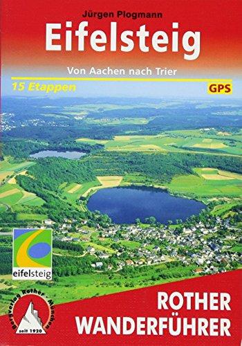 Eifelsteig: Von Aachen nach Trier. 15 Etappen. Mit GPS-Daten (Rother Wanderführer)