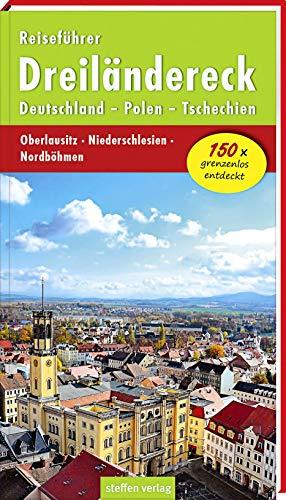 Reiseführer Dreiländereck: Deutschland - Polen - Tschechien