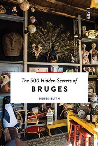 The 500 Hidden Secrets of Bruges