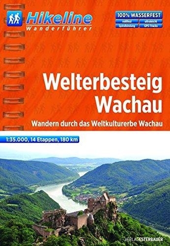 Wanderführer Welterbesteig Wachau: Wandern durch das Weltkulturerbe Wachau, 14 Etappen, 1:35.000, 180 km (Hikeline /Wanderführer)
