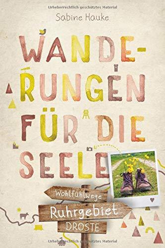 Ruhrgebiet. Wanderungen für die Seele: Wohlfühlwege