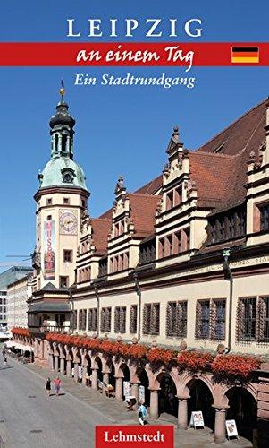 Leipzig an einem Tag: Ein Stadtrundgang