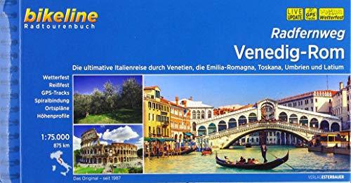 Radfernweg Venedig-Rom: Die ultimative Italienreise durch Venetien, die Emilia-Romagna, Toskana, Umbrien und Latium, 1:75.000, 875 km, ... LiveUpdate (Bikeline Radtourenbücher)