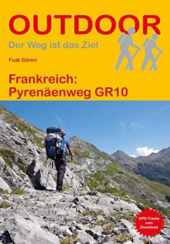 Frankreich: Pyrenäenweg GR10 (Der Weg ist das Ziel)