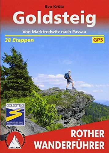 Goldsteig: Von Marktredwitz nach Passau. 38 Etappen. Mit GPS-Tracks (Rother Wanderführer)