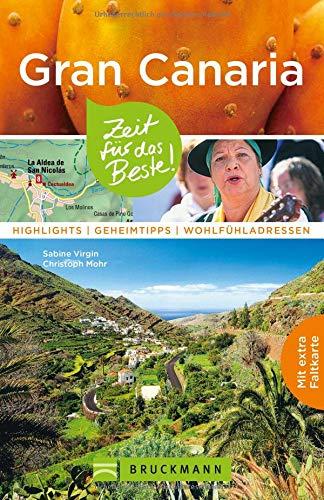 Bruckmann Reiseführer Gran Canaria: Zeit für das Beste. Highlights, Geheimtipps, Wohlfühladressen. Inklusive Faltkarte zum Herausnehmen.