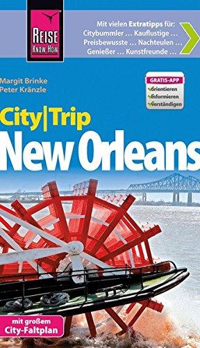 Reise Know-How CityTrip New Orleans: Reiseführer mit Faltplan und kostenloser Web-App