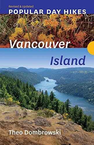 Popular Day Hikes: Vancouver Island -- Revised & Updated: Vancouver Island -- Revised & Updated