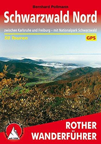 Schwarzwald Nord: zwischen Karlsruhe und Freiburg - mit Nationalpark Schwarzwald. 50 Touren mit GPS-Tracks (Rother Wanderführer)
