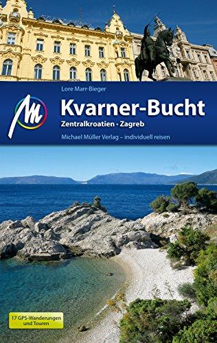 Kvarner-Bucht Reiseführer Michael Müller Verlag: Zentralkroatien, Zagreb (MM-Reiseführer)