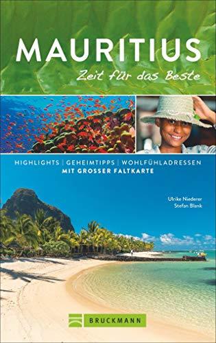 Bruckmann Reiseführer Mauritius: Zeit für das Beste. Highlights, Geheimtipps, Wohlfühladressen. Inklusive Faltkarte zum Herausnehmen. NEU 2019