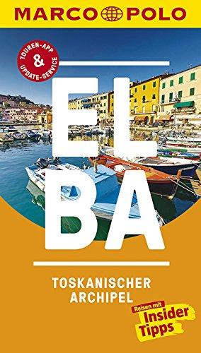 MARCO POLO Reiseführer Elba, Toskanischer Archipel: Reisen mit Insider-Tipps. Inklusive kostenloser Touren-App & Update-Service