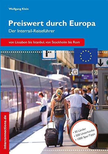 Preiswert durch Europa - Der Interrailreiseführer (Reihe Preiswert 13)