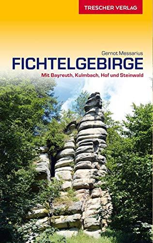 Reiseführer Fichtelgebirge: Mit Bayreuth, Kulmbach, Hof und Steinwald (VLB Reihenkürzel: SM825 - Trescher-Reihe Reisen)