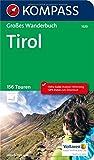 KOMPASS Großes Wanderbuch Tirol: Großes Wanderbuch mit Extra Tourenguide zum Herausnehmen, 156 Touren und GPX-Daten zum Download. (KOMPASS Große Wanderbücher, Band 1620)