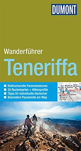 DuMont Wanderführer Teneriffa: Mit 35 Routenkarten und Höhenprofilen