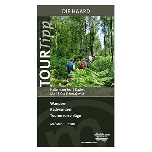 Die Haard: Haltern am See, Datteln, Marl, Oer-Erkenschwick ; Wandern Radwandern, Tourenvorschläge (TourTipp)