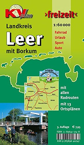 Leer Landkreis: 1:60.000 Landkreis Leer mit 13 Ortsplänen in 1:25.000 und Borkum incl. aller Radrouten (KV-Ostfriesland-Freizeitkarten)