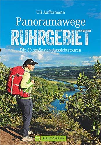 Bruckmann Wanderführer: Panoramawege im Ruhrgebiet. Die 30 schönsten Aussichtstouren. Mit vielen zusätzlichen Tipps zu Sehenswürdigkeiten und Veranstaltungen.