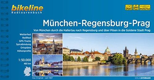 München-Regensburg-Prag (Bikeline Radtourenbücher)
