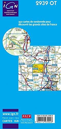 2939 OT Gorges de l'Ardèche, Bourg-St-Andéol, Vallon Pont-d'Arc, IGN Topographische Wanderkarte 1:25.000, TOP 25 , IGN ( Institut Géographique National)
