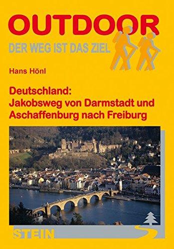 Deutschland: Jakobsweg von Darmstadt und Aschaffenburg nach Freiburg (OutdoorHandbuch)