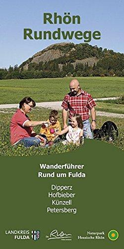 Rhön Rundweg Wanderführer Rund um Fulda.: Die 59 Rundwandertouren der Orten Dipperz, Hofbieber, Künzell und Petersberg sind näher beschrieben. Mit ... Länge, Aufstiegshöhenmeter, Fotos + Karte.