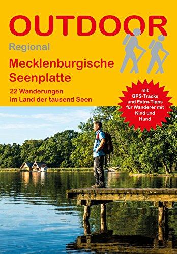 Mecklenburgische Seenplatte: 22 Wanderungen im Land der tausend Seen (Outdoor Regional)