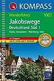 KOMPASS Wanderführer Jakobswege Deutschland Süd 1: Wanderführer mit Toproutenkarten