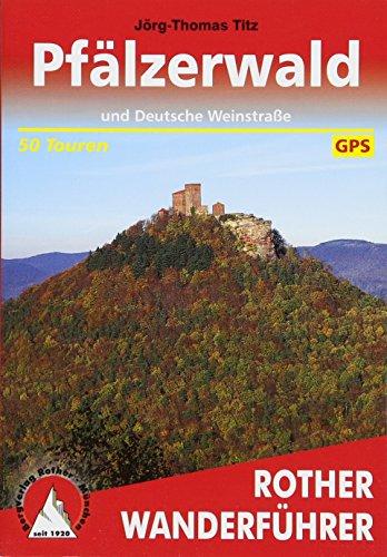 Pfälzerwald: und Deutsche Weinstraße. 50 Touren. Mit GPS-Tracks (Rother Wanderführer)