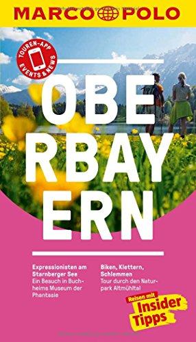 MARCO POLO Reiseführer Oberbayern: Reisen mit Insider-Tipps. Inklusive kostenloser Touren-App & Events&News