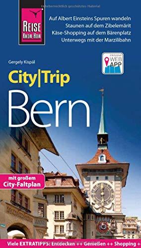 Reise Know-How CityTrip Bern: Reiseführer mit Stadtplan und kostenloser Web-App