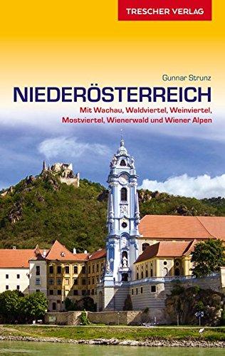 Reiseführer Niederösterreich: Mit Wachau, Waldviertel, Weinviertel, Mostviertel, Wienerwald und Wiener Alpen (VLB Reihenkürzel: SM825 - Trescher-Reihe Reisen)