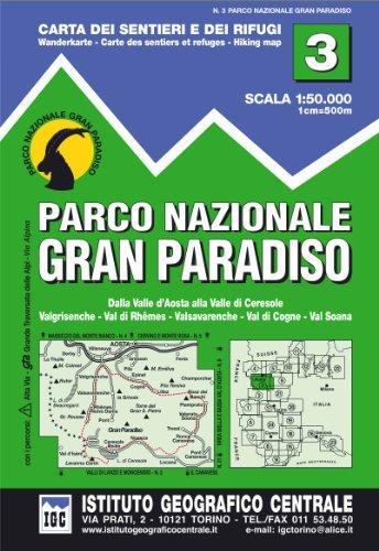 IGC Italien 1 : 50 000 Wanderkarte 03 Parco Nazionale de Gran Paradiso: Dalle Valle d' Aosta alla Valle di Ceresole. Valgrisenche, Val die Rhemes, Valsavarenche, Val di Cogne, Val Soana