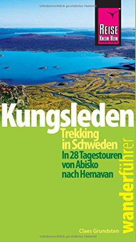 Reise Know-How Wanderführer Kungsleden - Trekking in Schweden In 28 Tagestouren von Abisko nach Hemavan