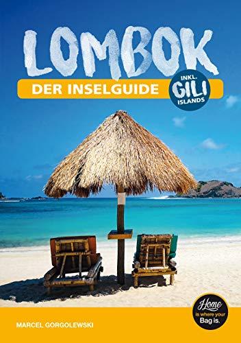 Lombok - der Inselguide: Inkl. Gili Islands