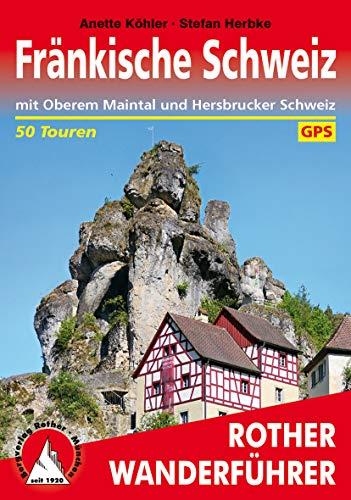 Fränkische Schweiz: mit Oberem Maintal und Hersbrucker Schweiz – 50 Touren (Rother Wanderführer)